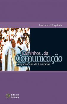 Caminhos da Comunicação na Arquidiocese de Campinas