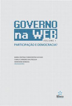 Governo na Web: participação e democracia? (Volume 1)