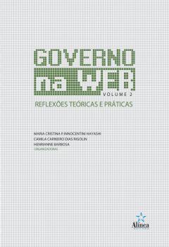Governo na Web: reflexões teóricas e práticas (Volume 2)