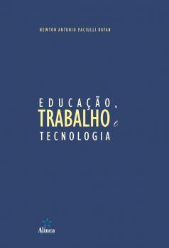 Educação, Trabalho e Tecnologia
