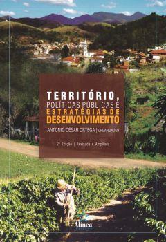 Território, Políticas Públicas e Estratégias de Desenvolvimento