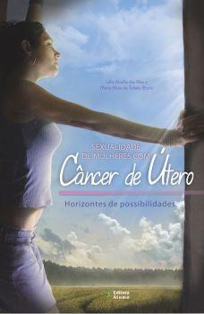 Sexualidade de mulheres com câncer de útero: horizontes e possibilidades