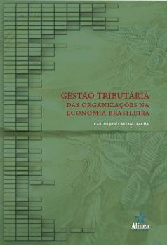 Gestão tributária das organizações na economia brasileira