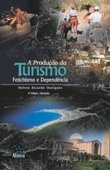 A Produção do Turismo: fetichismo e dependência