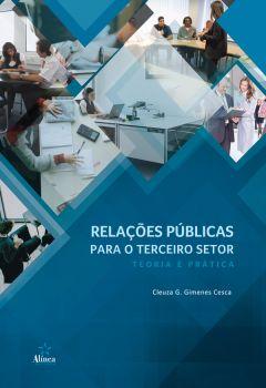 Relações Públicas para o Terceiro Setor: teoria e prática