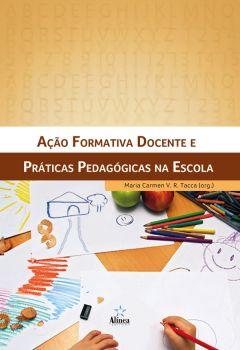 Ação Formativa Docente e Práticas Pedagógicas na Escola