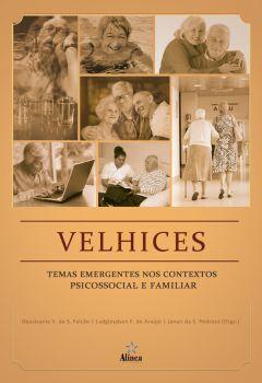Velhices: temas emergentes nos contextos psicossocial e familiar