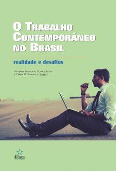 O Trabalho Contemporâneo no Brasil: realidade e desafios