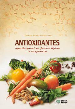 Antioxidantes: aspectos químicos, farmacológicos e terapêuticos