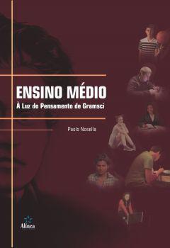 Ensino Médio: à luz do pensamento de Gramsci