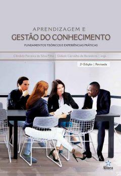 Aprendizagem e Gestão do Conhecimento: fundamentos teóricos e experiências práticas