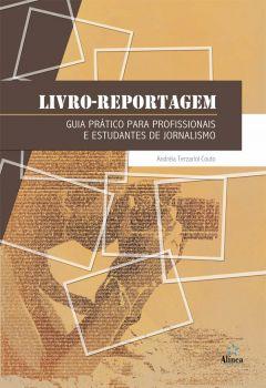 Livro-reportagem: guia prático para profissionais e estudantes de Jornalismo