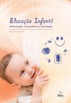Educação Infantil: alimentação, neurociência e tecnologia