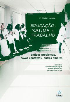 Educação, Saúde e Trabalho: antigos problemas, novos contextos, outros olhares