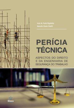 Perícia Técnica: aspectos do Direito e da Engenharia de segurança do trabalho