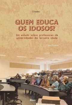 Quem educa os idosos? Um estudo sobre professores de universidades da terceira idade