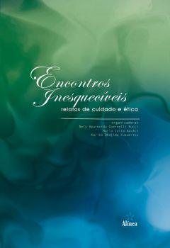 Encontros inesquecíveis: relatos de cuidado e ética