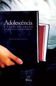 Adolescência e Escolarização numa Perspectiva Crítica em Psicologia Escolar