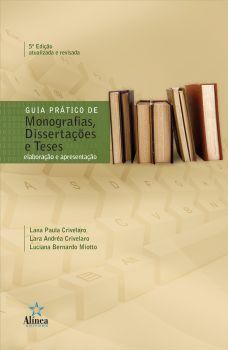 Guia Prático de Monografias, Dissertações e Teses: elaboração e apresentação