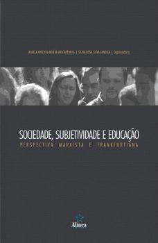 Sociedade, subjetividade e educação: perspectiva marxista e frankfurtiana