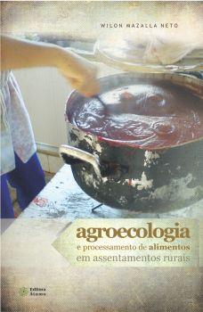 Agroecologia e Processamento de Alimentos em Assentamentos Rurais