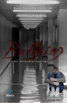 Bullying: visão interdisciplinar