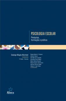 Psicologia Escolar: pesquisa, formação e prática