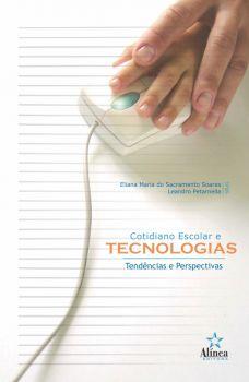 Cotidiano Escolar e Tecnologias: tendências e perspectivas