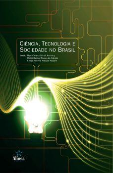 Ciência, Tecnologia e Sociedade no Brasil