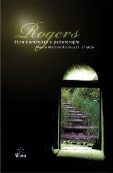 Rogers: ética humanista e psicoterapia