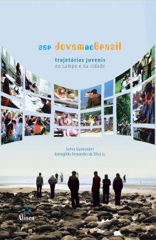 Ser Jovem no Brasil: trajetórias juvenis no campo e na cidade