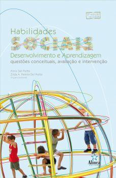 Habilidades Sociais, Desenvolvimento e Aprendizagem: questões conceituais, avaliação e intervenção