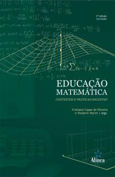 Educação Matemática: contextos e práticas docentes