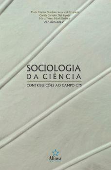 Sociologia da Ciência: contribuições ao campo CTS
