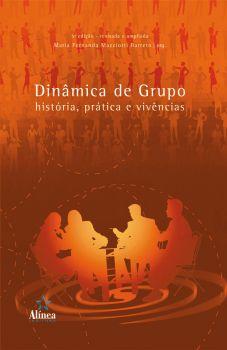 Dinâmica de Grupo: história, prática e vivências