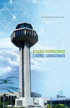 Relações Internacionais e Atores Subnacionais: região metropolitana de Campinas