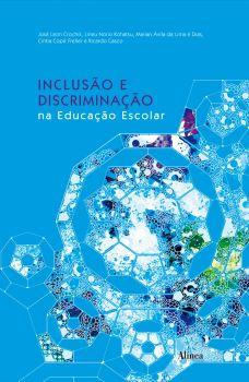 Inclusão e Discriminação na Educação Escolar