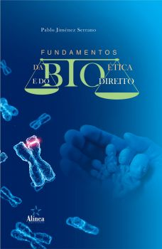 Fundamentos da Bioética e do Biodireito