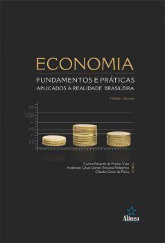 Economia: Fundamentos e Práticas Aplicados à Realidade Brasileira