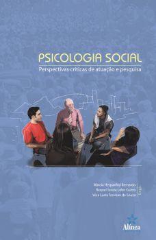 Psicologia Social: perspectivas críticas de atuação e pesquisa