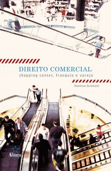 Direito Comercial: shopping center, franquia e varejo