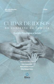 Cuidar de idosos no contexto da família: questões psicológicas e sociais