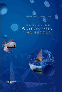 Ensino de astronomia na escola: concepções, ideias e práticas