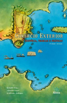 Comércio Exterior: História, teorias e práticas