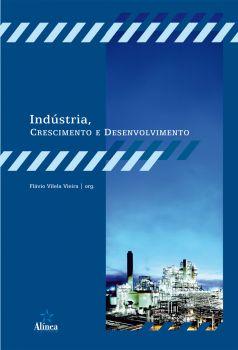 Indústria, Crescimento e Desenvolvimento