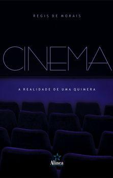 Cinema: a realidade de uma quimera