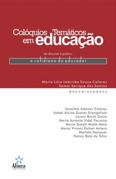 Colóquios Temáticos em Educação - do discurso à prática: o cotidiano do educador