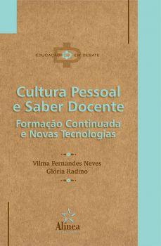 Cultura Pessoal e Saber Docente: formação continuada e novas tecnologias