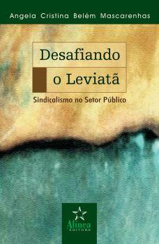 Desafiando o Leviatã: Sindicalismo no Setor Público