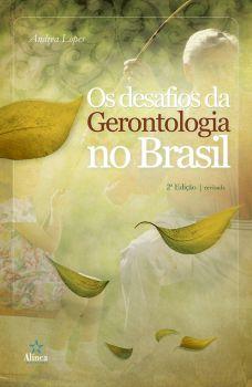 Os Desafios da Gerontologia no Brasil